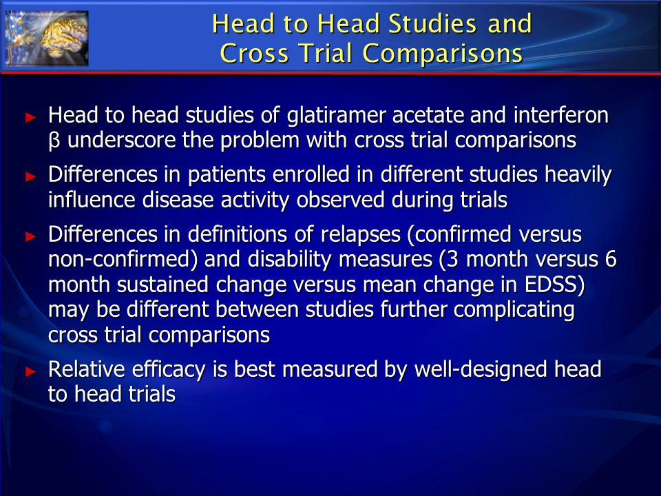 Head to Head Studies and Cross Trial Comparisons