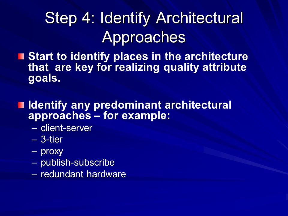 Step 4: Identify Architectural Approaches