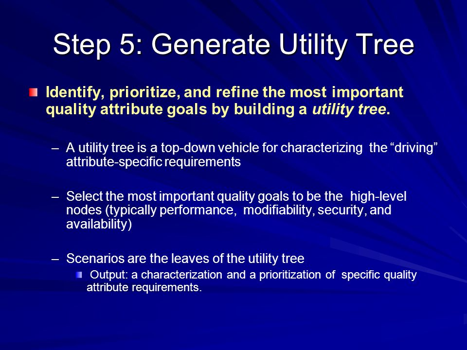 Step 5: Generate Utility Tree
