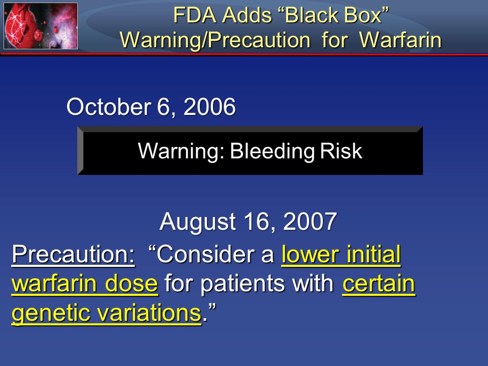 FDA Adds Black Box Warning/Precaution for Warfarin