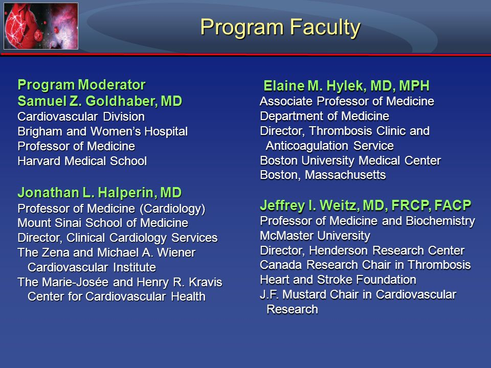 Program Faculty Program Moderator Elaine M. Hylek, MD, MPH