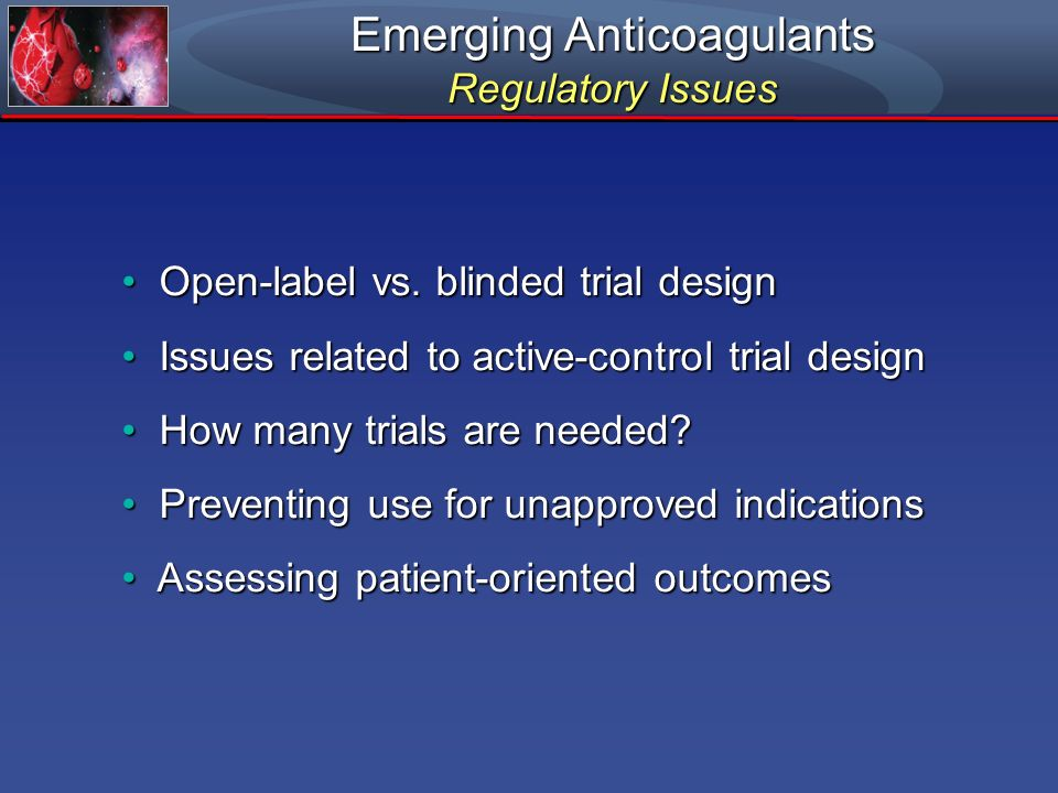 Emerging Anticoagulants Regulatory Issues