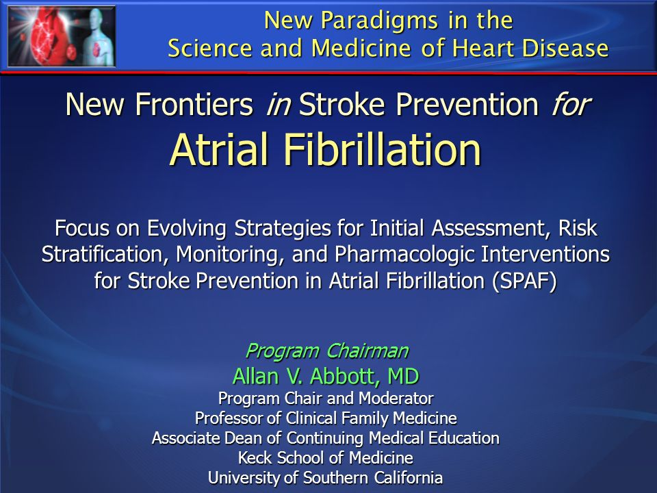 Atrial Fibrillation New Frontiers in Stroke Prevention for