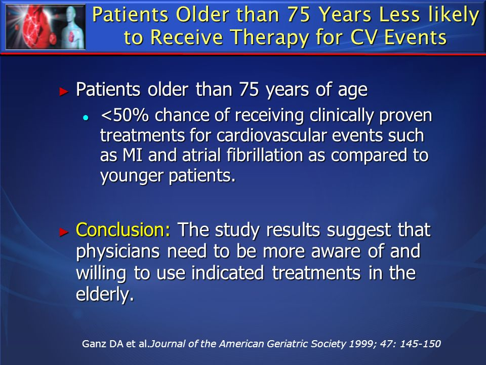 Patients Older than 75 Years Less likely to Receive Therapy for CV Events