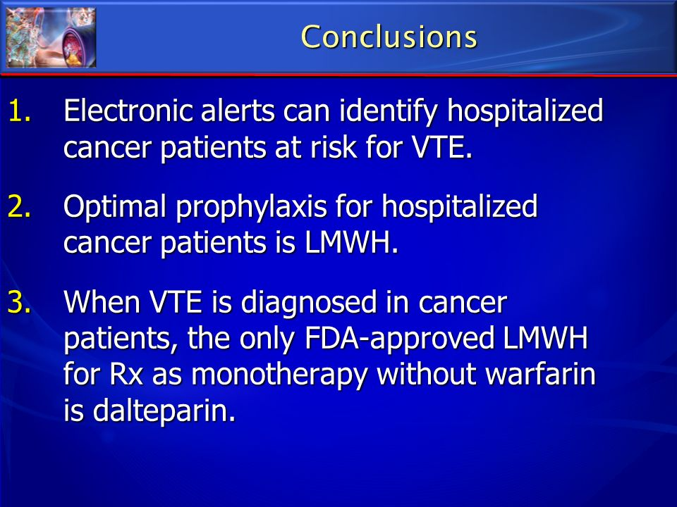 Conclusions Electronic alerts can identify hospitalized cancer patients at risk for VTE.