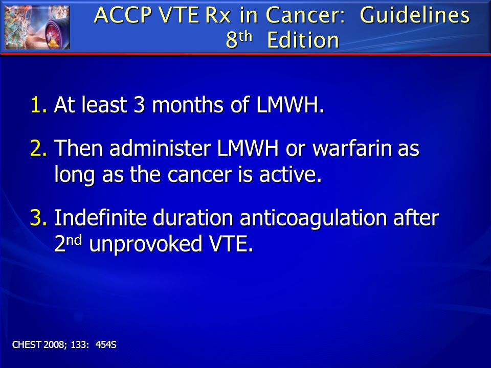 ACCP VTE Rx in Cancer: Guidelines 8th Edition