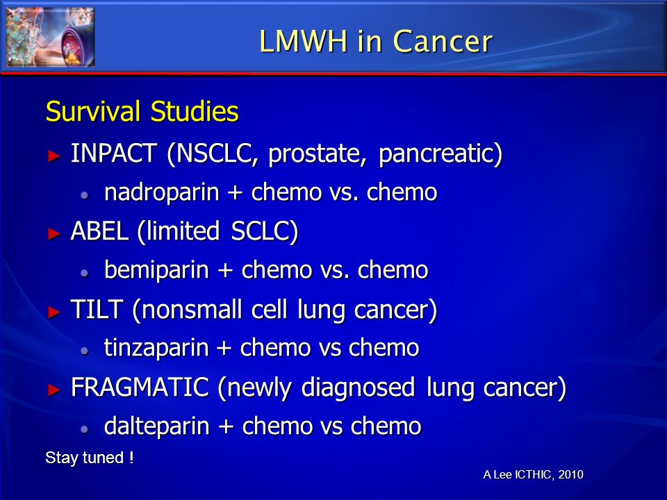 LMWH in Cancer Survival Studies INPACT (NSCLC, prostate, pancreatic)
