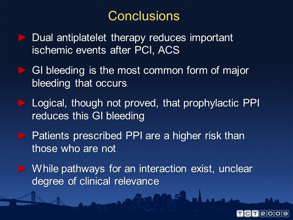 Conclusions Dual antiplatelet therapy reduces important ischemic events after PCI, ACS.