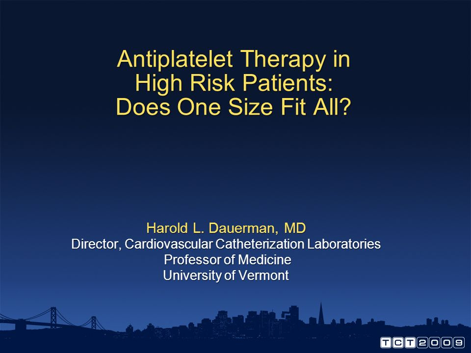 Antiplatelet Therapy in High Risk Patients: Does One Size Fit All