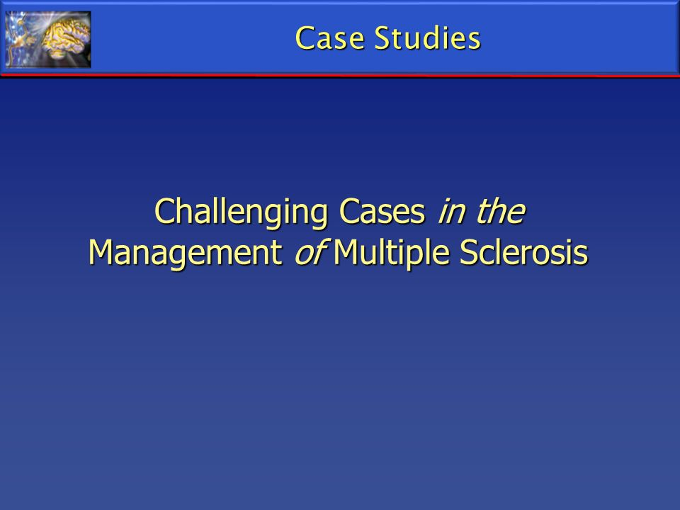 Challenging Cases in the Management of Multiple Sclerosis