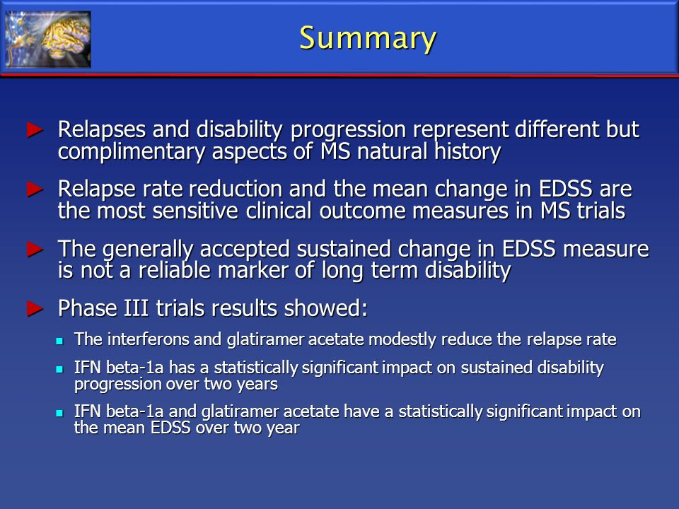 Summary Relapses and disability progression represent different but complimentary aspects of MS natural history.