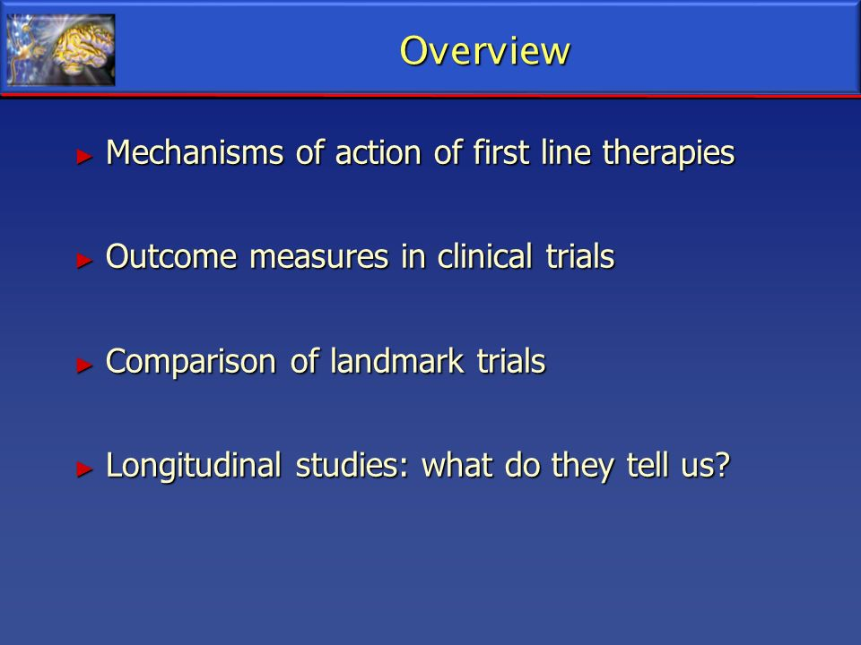 Overview Mechanisms of action of first line therapies