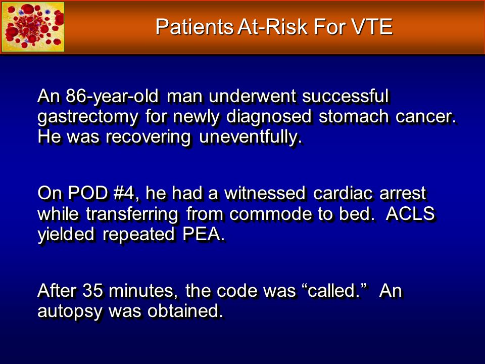 Patients At-Risk For VTE