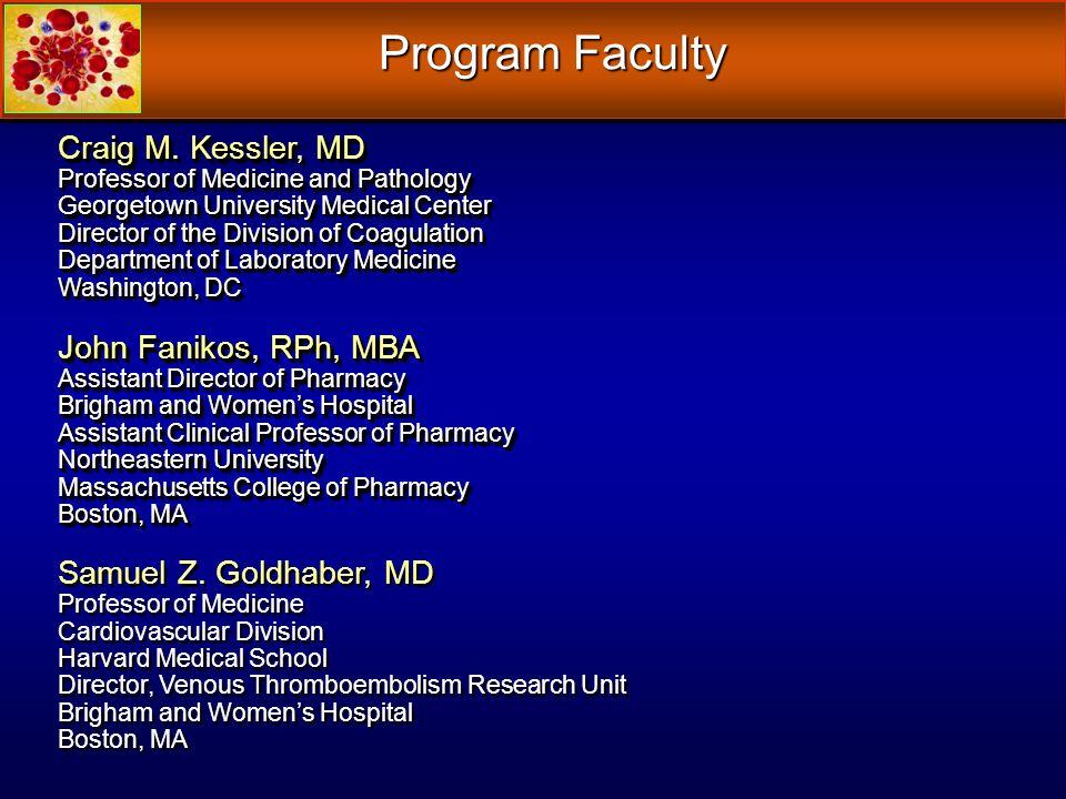 Program Faculty Craig M. Kessler, MD John Fanikos, RPh, MBA