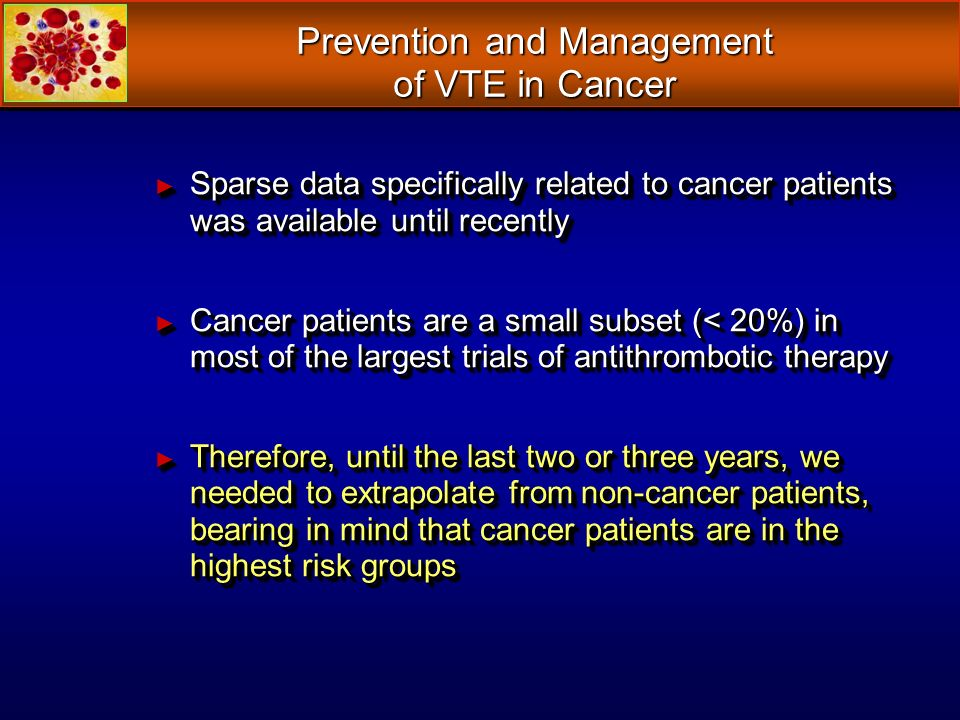 Prevention and Management of VTE in Cancer