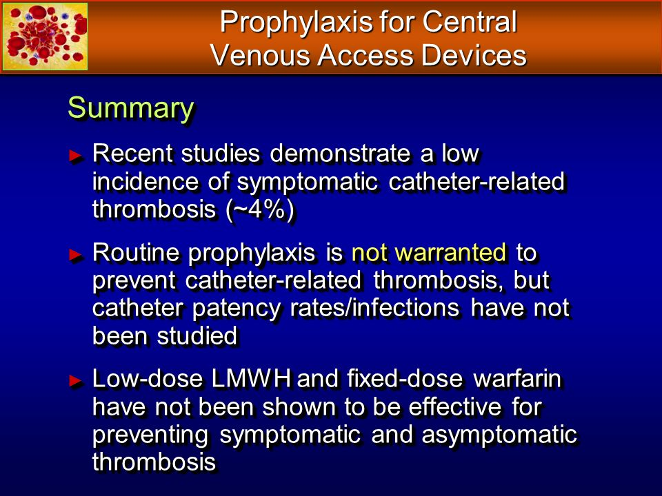Prophylaxis for Central Venous Access Devices