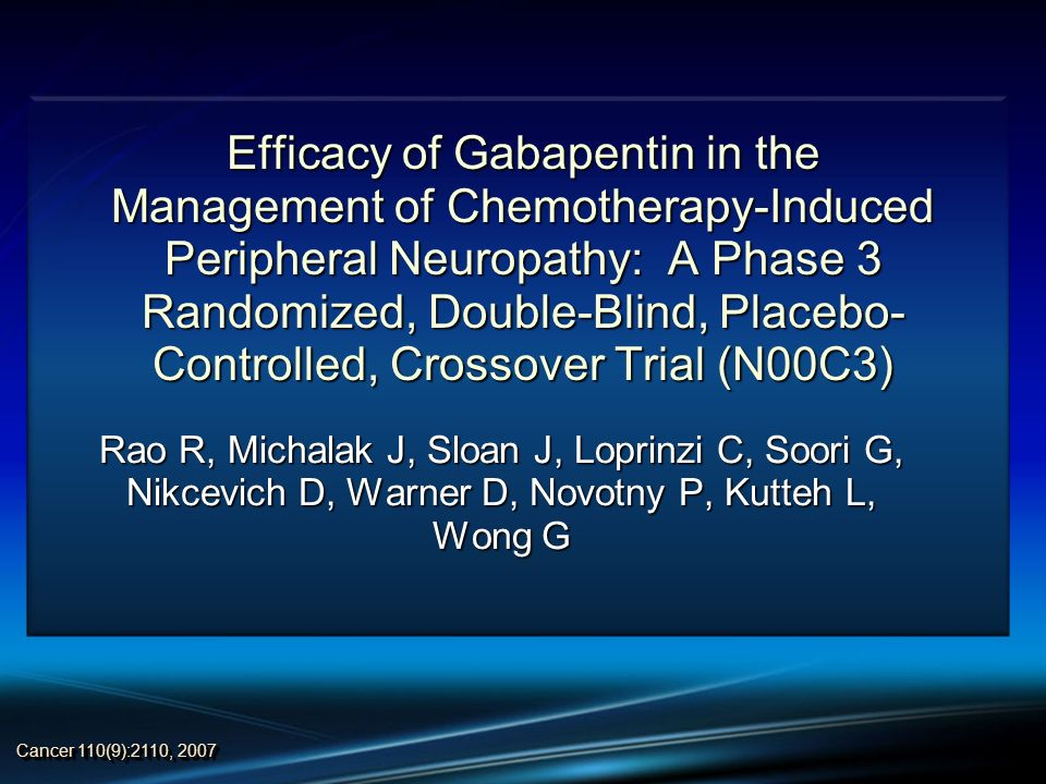 Efficacy of Gabapentin in the Management of Chemotherapy-Induced Peripheral Neuropathy: A Phase 3 Randomized, Double-Blind, Placebo-Controlled, Crossover Trial (N00C3)