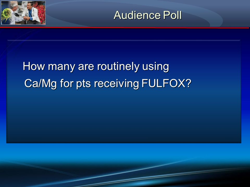 Ca/Mg for pts receiving FULFOX
