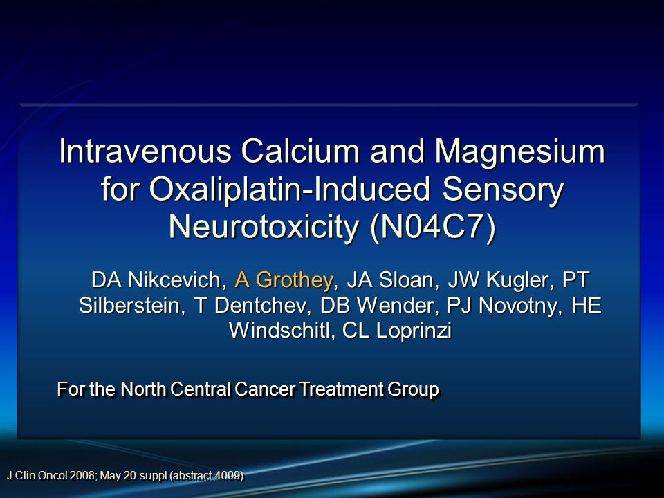 Intravenous Calcium and Magnesium for Oxaliplatin-Induced Sensory Neurotoxicity (N04C7)
