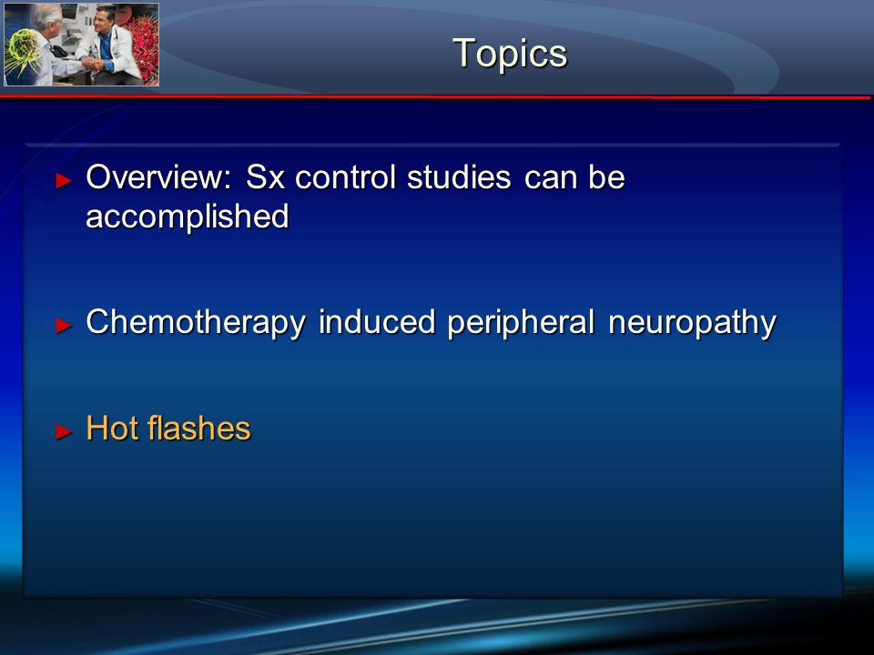 Topics Overview: Sx control studies can be accomplished