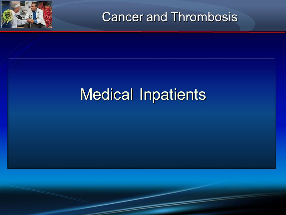 Cancer and Thrombosis Medical Inpatients
