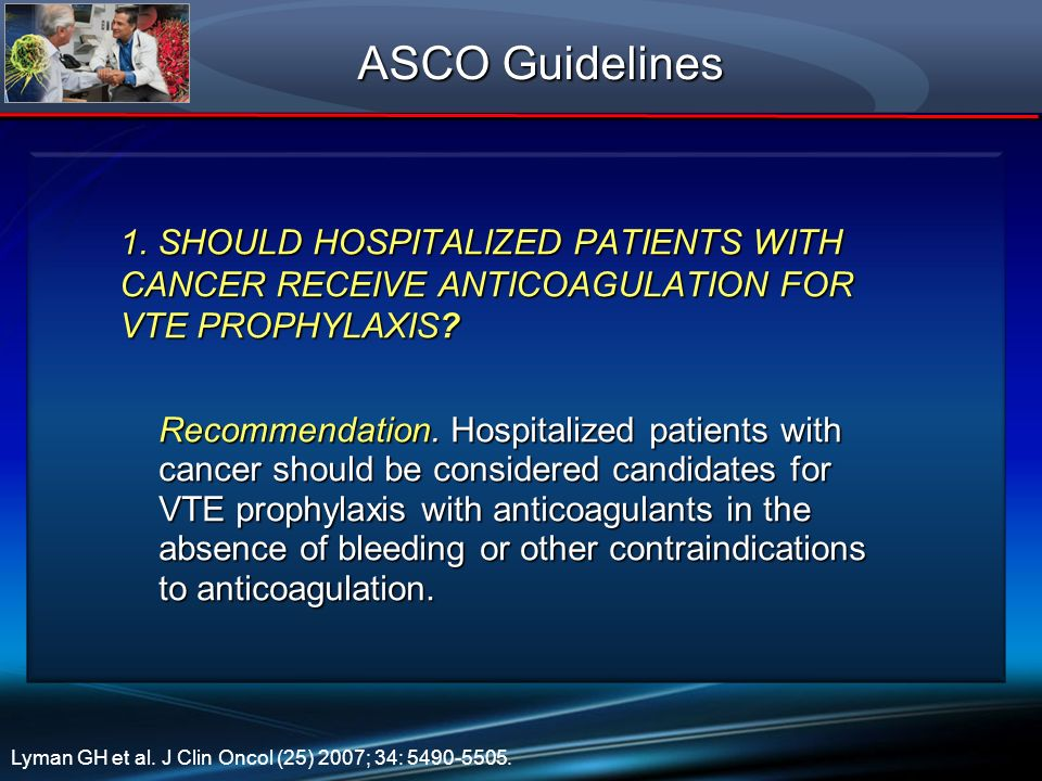 ASCO Guidelines 1. SHOULD HOSPITALIZED PATIENTS WITH