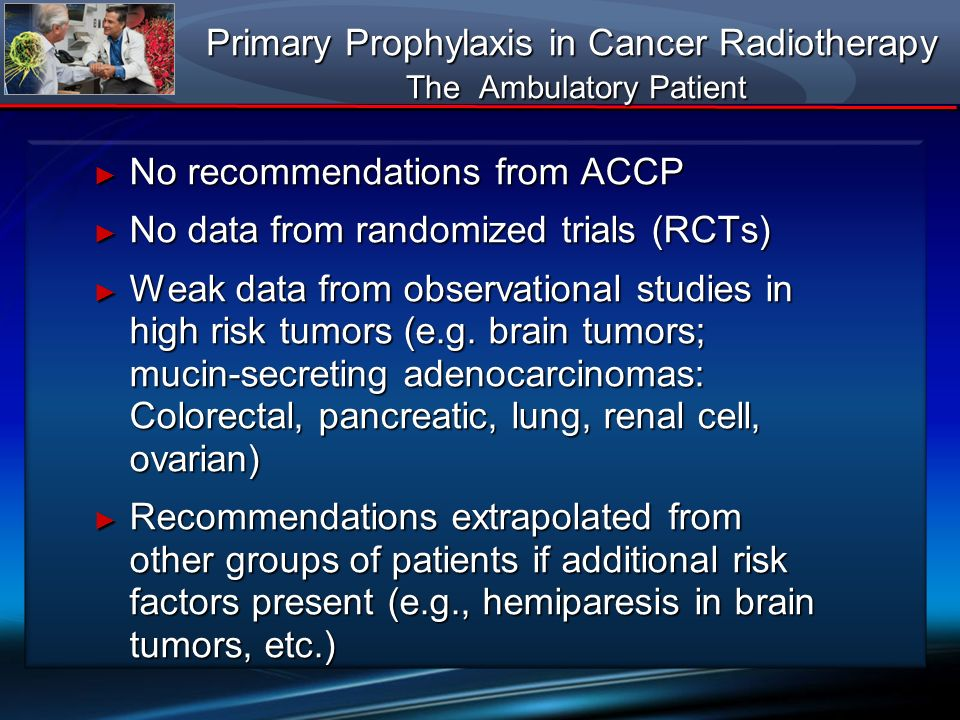 Primary Prophylaxis in Cancer Radiotherapy The Ambulatory Patient