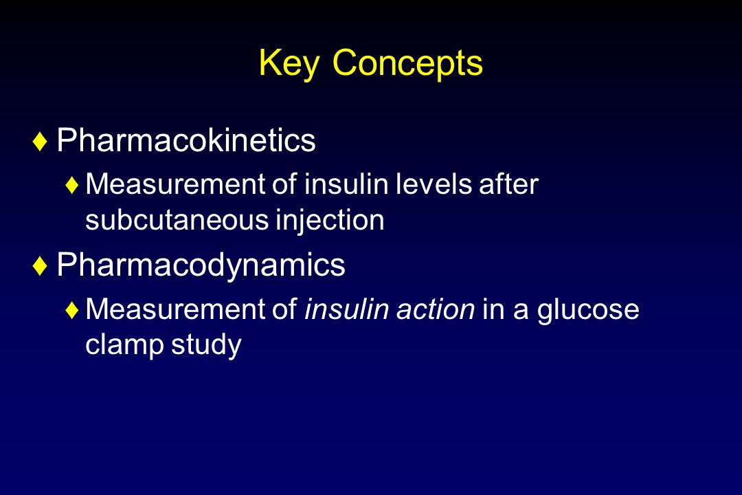Key Concepts Pharmacokinetics Pharmacodynamics
