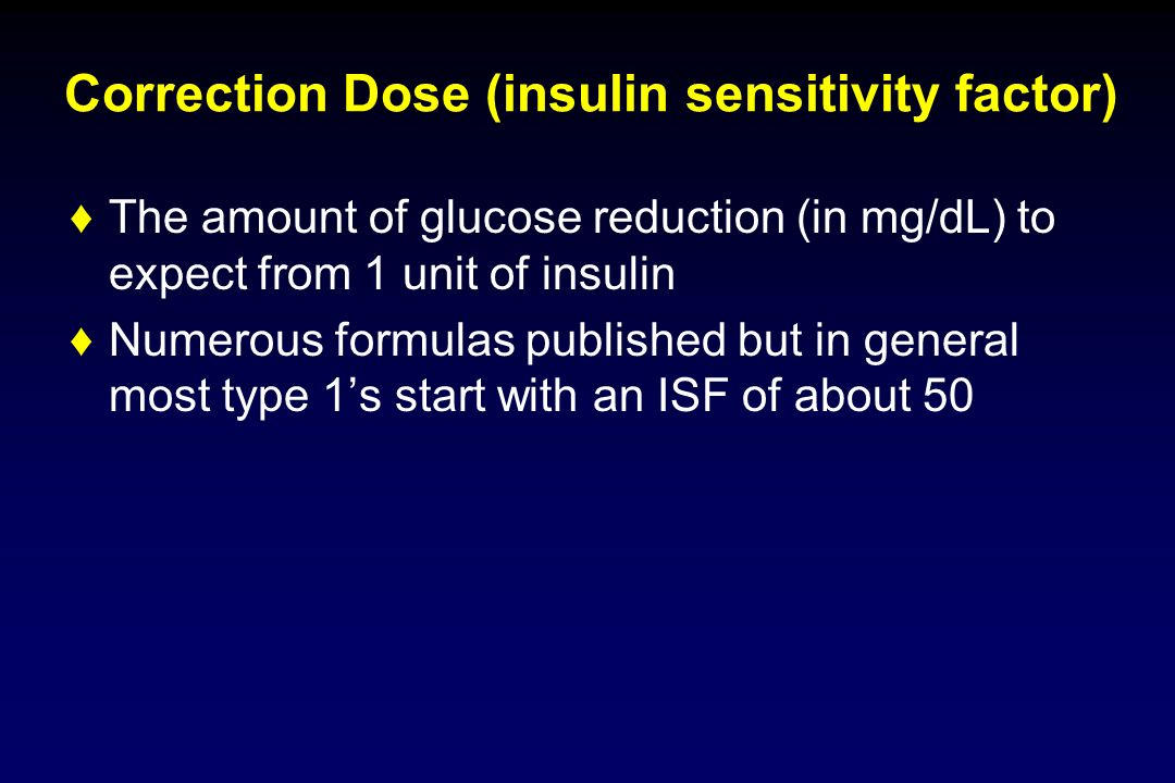 Correction Dose (insulin sensitivity factor)