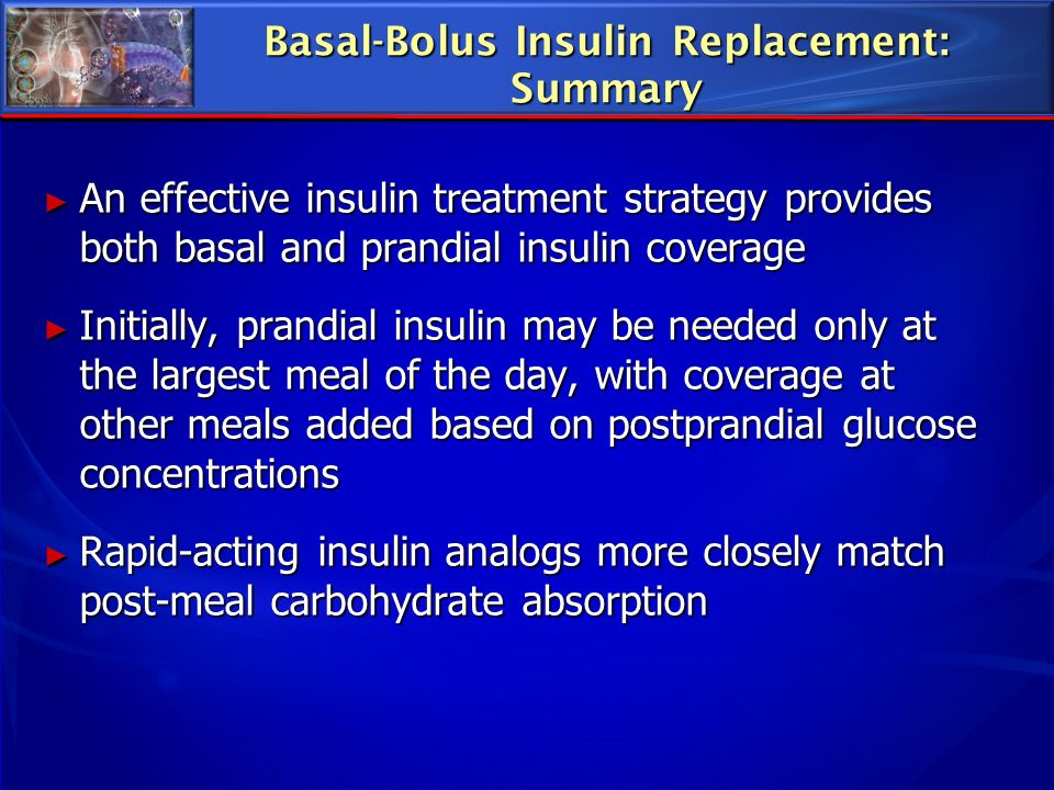 Basal-Bolus Insulin Replacement: Summary
