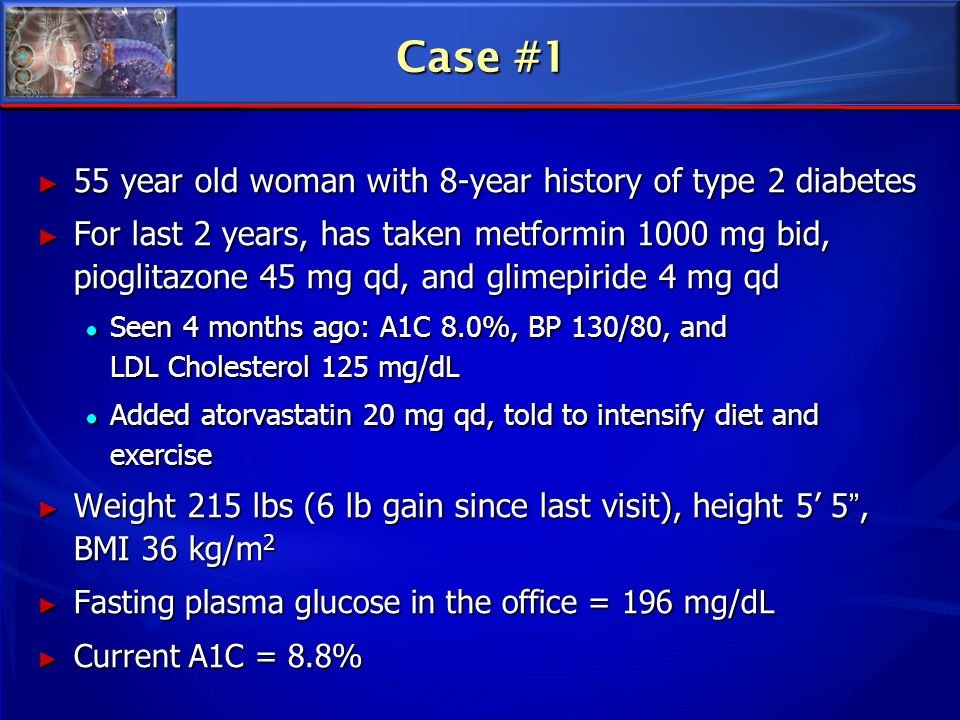 Case #1 55 year old woman with 8-year history of type 2 diabetes