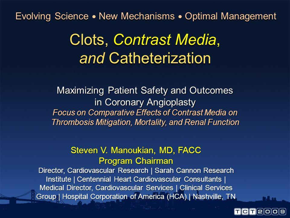 Clots, Contrast Media, and Catheterization