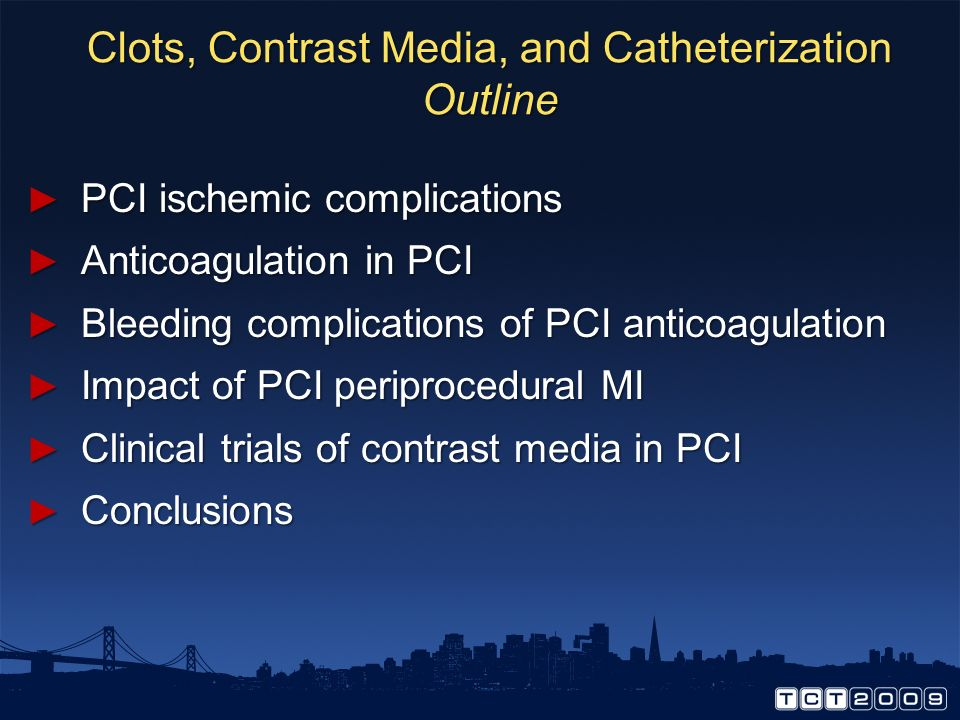 Clots, Contrast Media, and Catheterization Outline