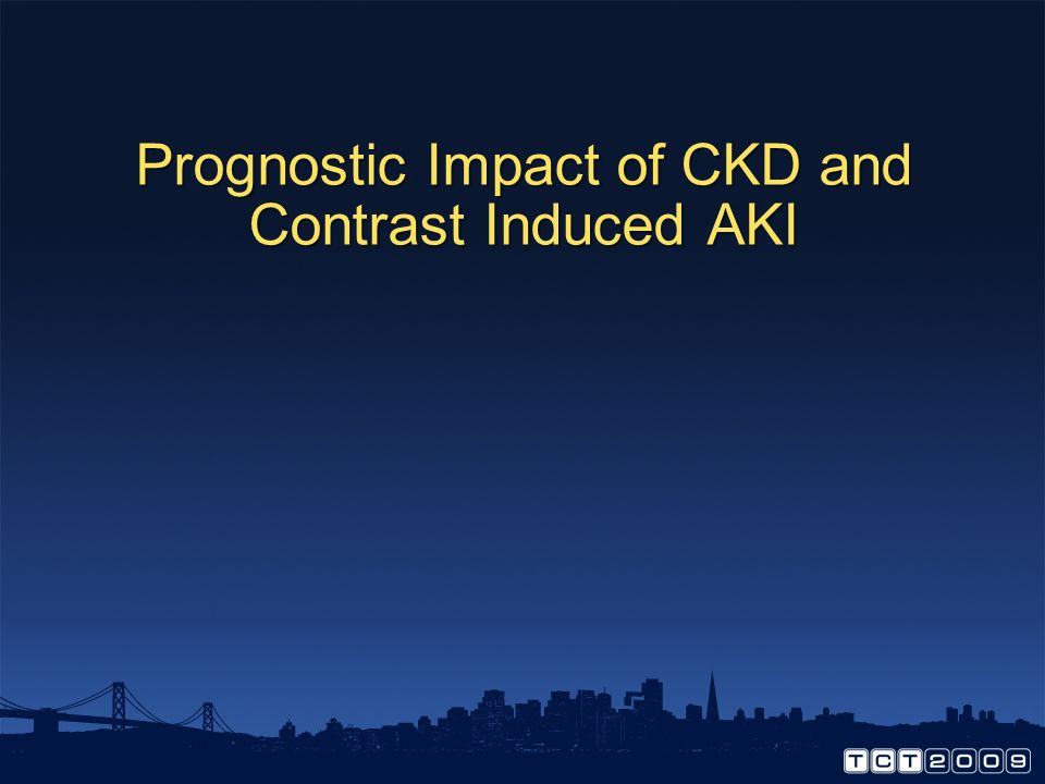 Prognostic Impact of CKD and Contrast Induced AKI