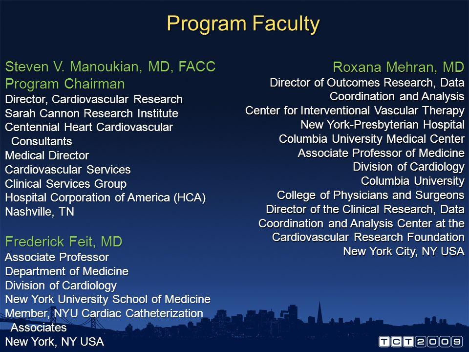 Program Faculty Steven V. Manoukian, MD, FACC Roxana Mehran, MD
