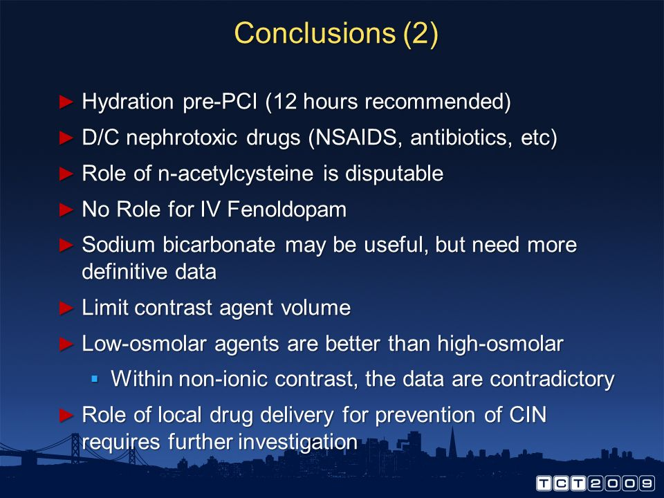 Conclusions (2) Hydration pre-PCI (12 hours recommended)