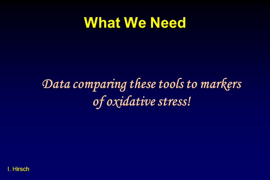 Data comparing these tools to markers of oxidative stress!