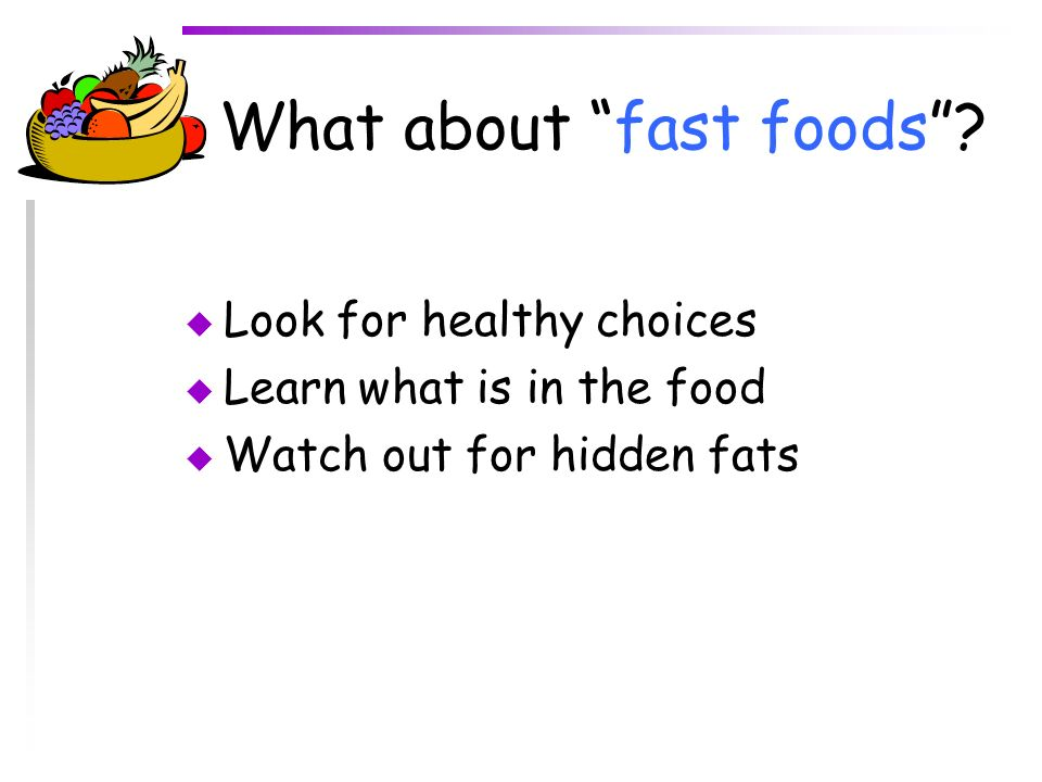 What about fast foods