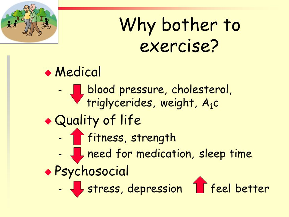 Why bother to exercise Medical Quality of life Psychosocial