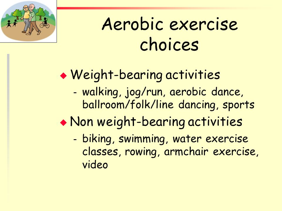 Aerobic exercise choices