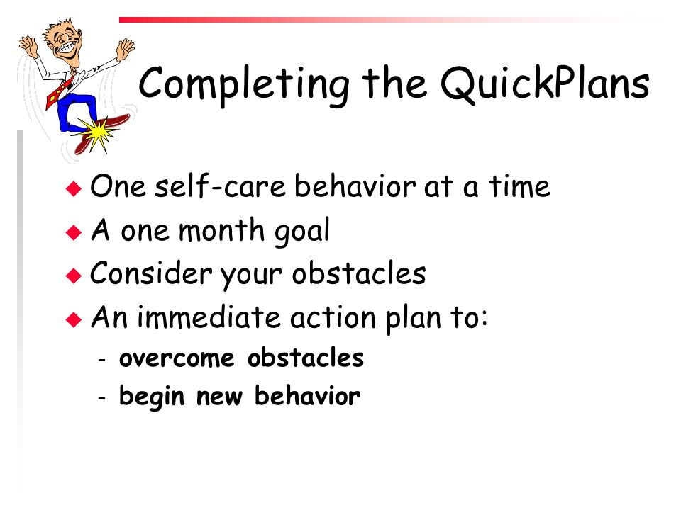 Completing the QuickPlans