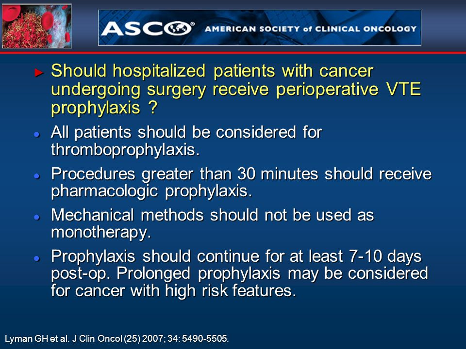 Should hospitalized patients with cancer undergoing surgery receive perioperative VTE prophylaxis