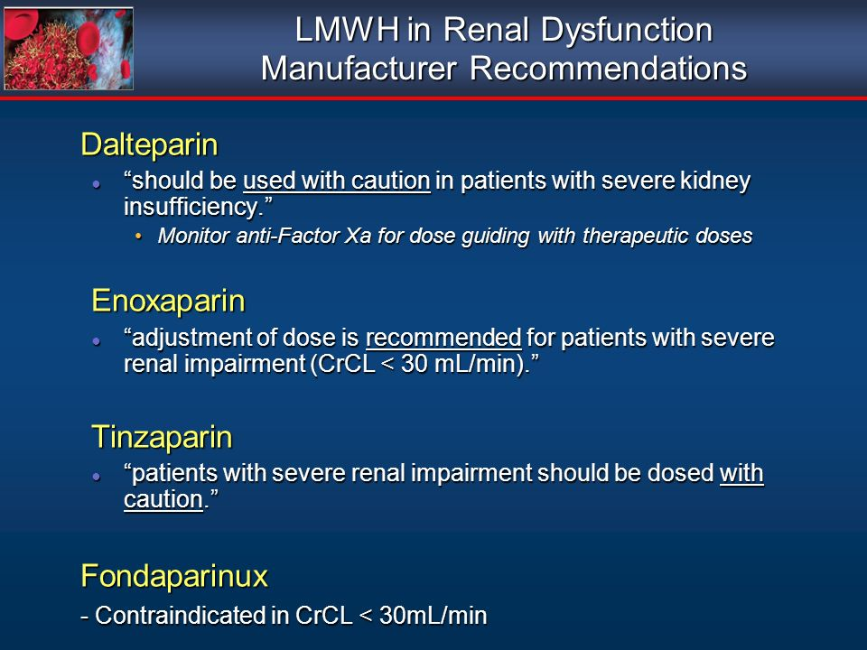 LMWH in Renal Dysfunction Manufacturer Recommendations