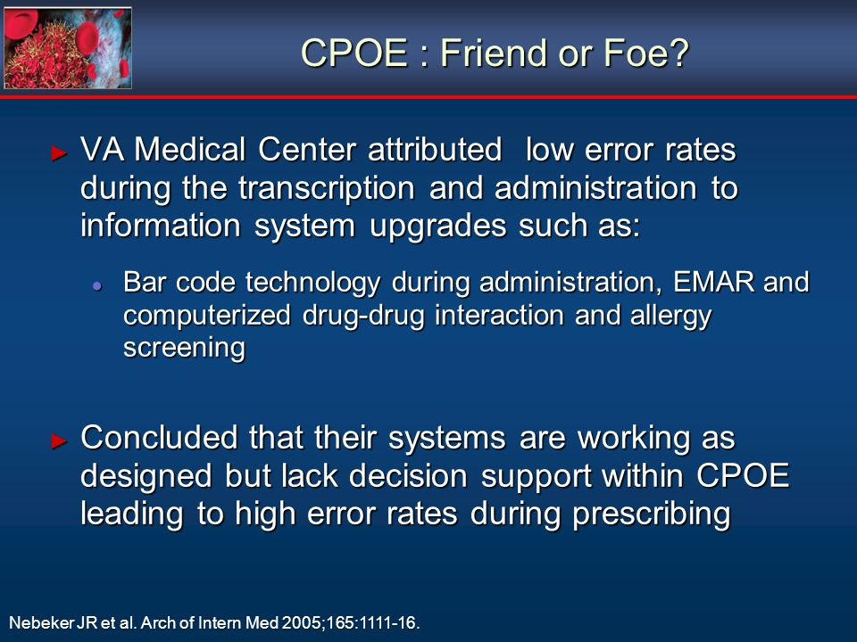 CPOE : Friend or Foe