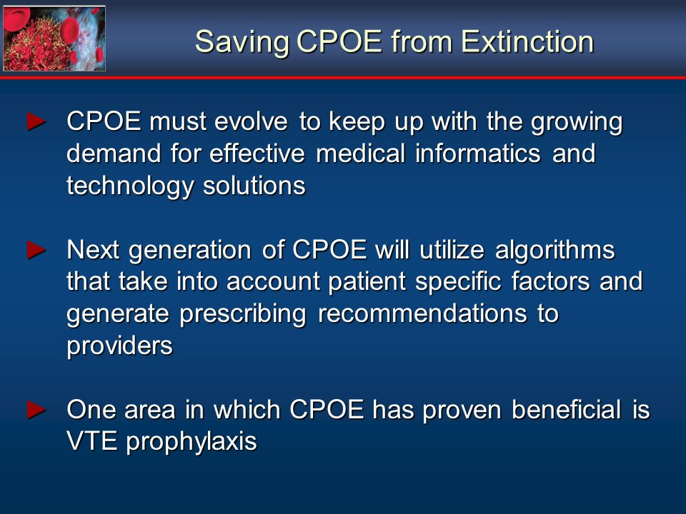 Saving CPOE from Extinction