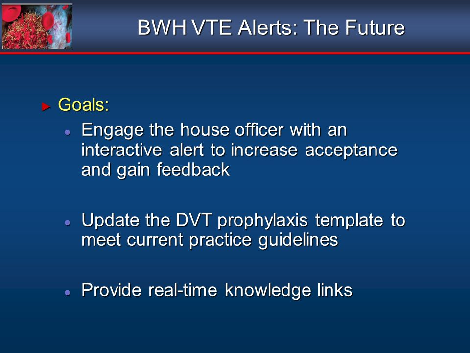 BWH VTE Alerts: The Future