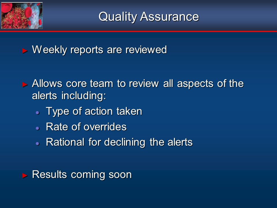 Quality Assurance Weekly reports are reviewed