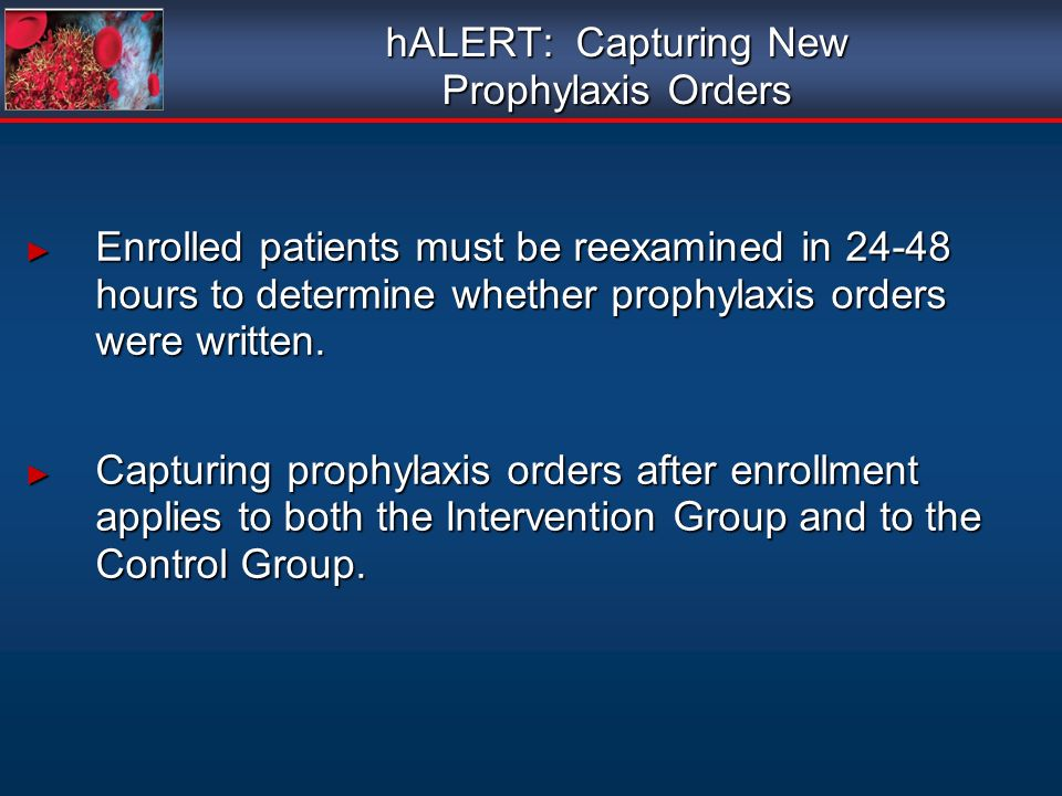 hALERT: Capturing New Prophylaxis Orders