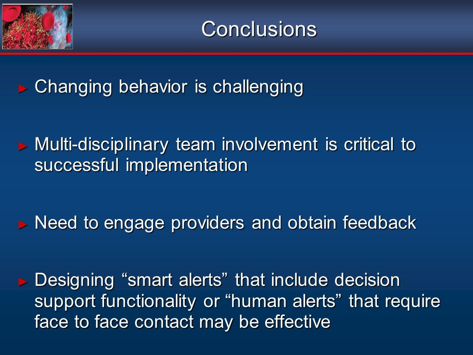 Conclusions Changing behavior is challenging