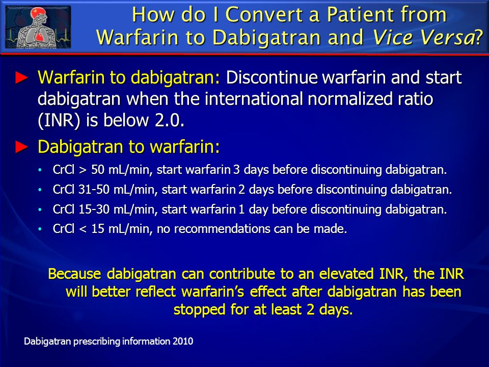 How do I Convert a Patient from Warfarin to Dabigatran and Vice Versa